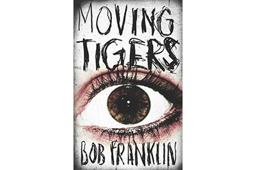 Moving Tigers by Bob Franklin