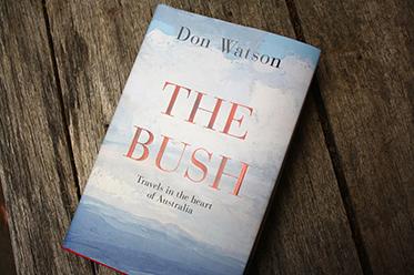 The Bush_Don Watson_Penguin Books Australia