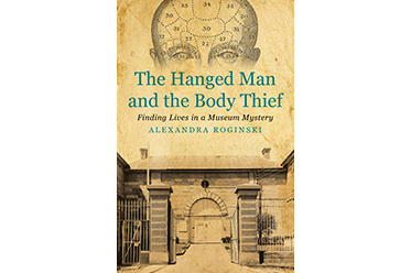 The Hanged Man and the Body Thief_Alexandra Roginski_editorial