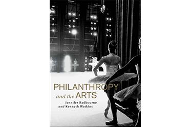 Philanthropy and the Arts Kenneth Watkins Jennifer Radbourne