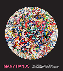 Many Hands – the first 40 years of the Australian Tapestry Workshop