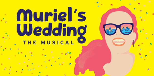 Muriels Wedding the musical