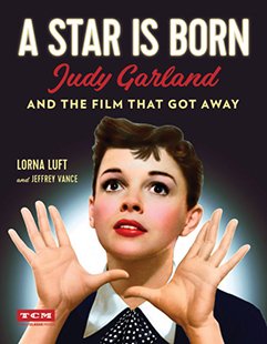 A Star Is Born:Judy Garland and the Film That Got Away