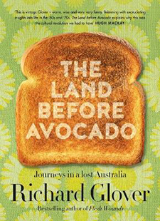 ABC Books Richard Glover The Land Before Avocado