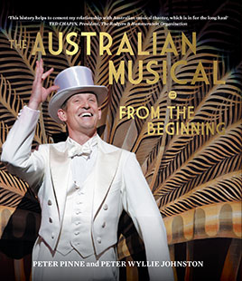 Peter Pinne and Peter Wyllie Johnston The Australian Musical From the Beginning