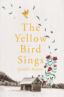 Picador Jennifer Rosner The Yellow Bird Sings