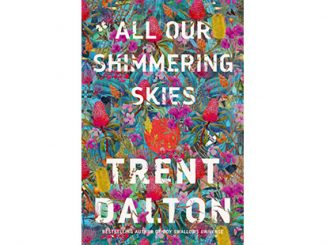 AAR-Trent-Dalton-All-Our-Shimmering-Skies-feature
