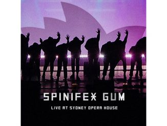 Spinifex Gum Live at Sydney Opera House feature