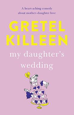 Gretel-Killeen-My-Daughters-Wedding