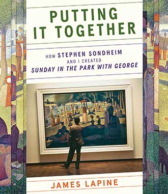 James-Lapine-Putting-It-Together-How-Stephen-Sondheim-and-I-Created-Sunday-in-the-Park-with-George