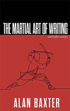 Alan-Baxter-The-Martial-Art-of-Writing
